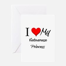 I Love My Vietnamese Princess Greeting Card