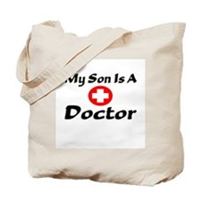 """My Son Is A Doctor"" Tote Bag"