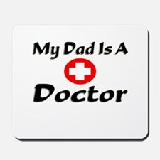 """My Dad Is A Doctor"" Mousepad"