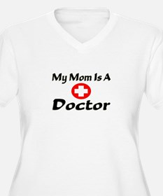 """""""My Mom Is A Doctor"""" T-Shirt"""