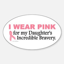 Pink For My Daughter's Bravery 1 Oval Decal