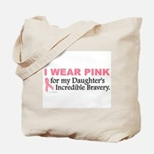 Pink For My Daughter's Bravery 1 Tote Bag