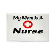 """""""My Mom Is A Nurse"""" Rectangle Magnet"""