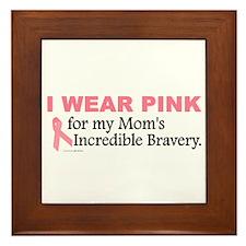 Pink For My Mom's Bravery 1 Framed Tile