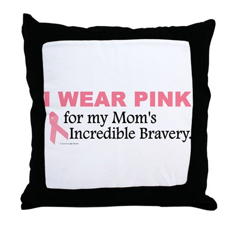 Pink For My Mom's Bravery 1 Throw Pillow