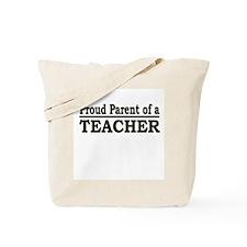 """Proud Parent of a Teacher"" Tote Bag"
