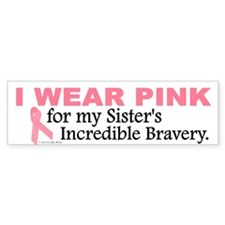 Pink For My Sister's Bravery 1 Bumper Bumper Sticker