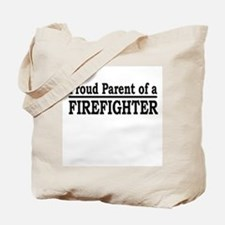 """Proud Parent of a Firefighter"" Tote Bag"