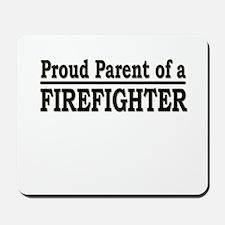 """Proud Parent of a Firefighter"" Mousepad"