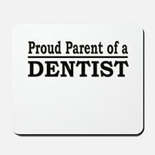 """""""Proud Parent of a Dentist"""" Mousepad"""