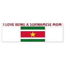 I LOVE BEING A SURINAMESE MOM Bumper Bumper Sticker