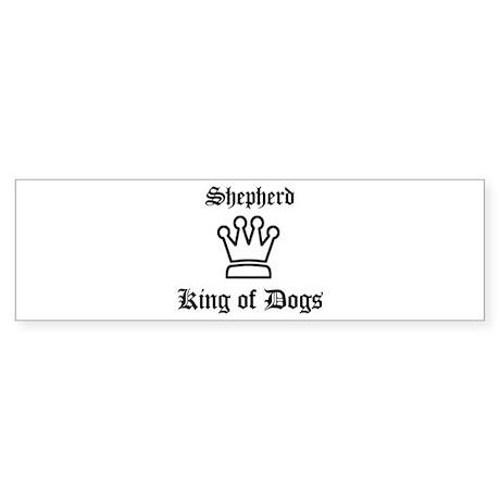 Shepherd - King of Dogs Bumper Sticker
