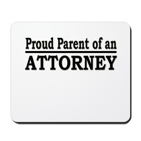 """Proud Parent of an Attorney"" Mousepad"