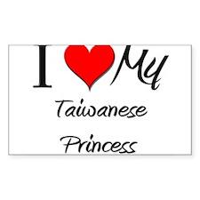 I Love My Taiwanese Princess Rectangle Decal