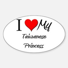 I Love My Taiwanese Princess Oval Decal