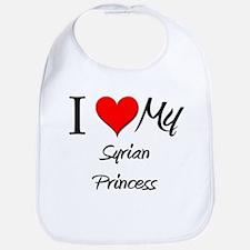 I Love My Syrian Princess Bib