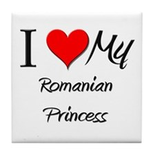 I Love My Romanian Princess Tile Coaster