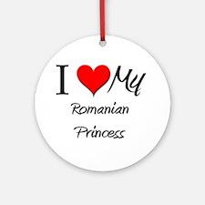 I Love My Romanian Princess Ornament (Round)