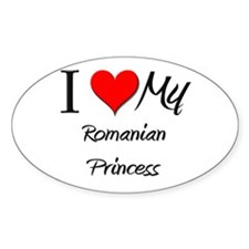 I Love My Romanian Princess Oval Decal