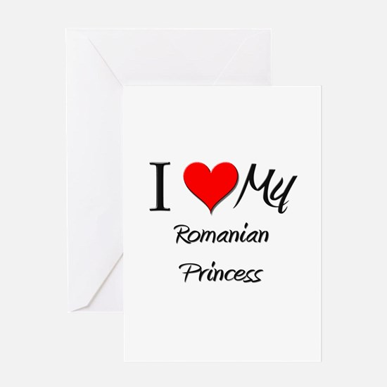 I Love My Romanian Princess Greeting Card
