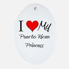 I Love My Puerto Rican Princess Oval Ornament