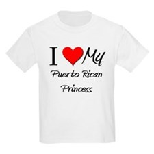 I Love My Puerto Rican Princess T-Shirt