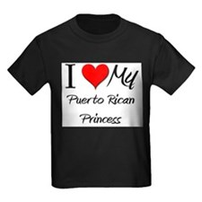 I Love My Puerto Rican Princess T