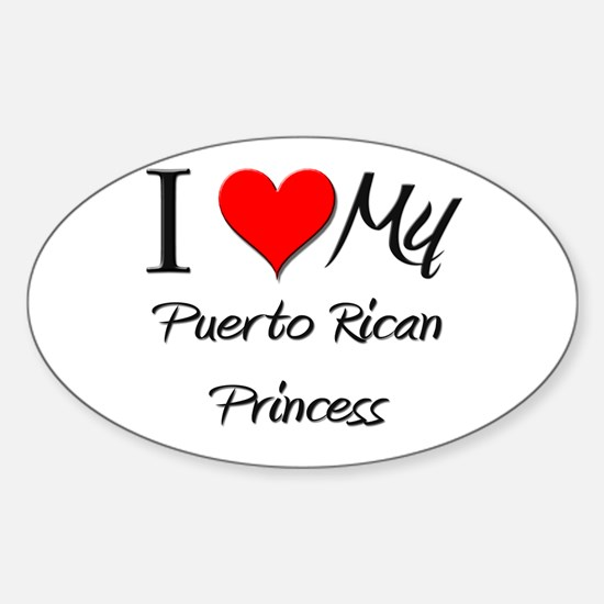 I Love My Puerto Rican Princess Oval Decal