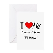 I Love My Puerto Rican Princess Greeting Card