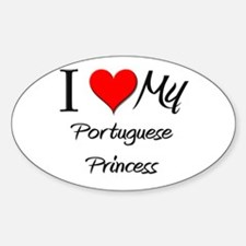 I Love My Portuguese Princess Oval Decal