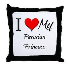 I Love My Peruvian Princess Throw Pillow