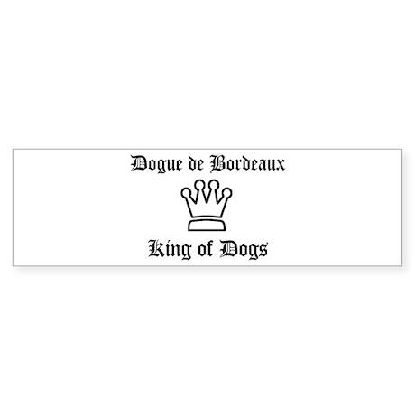 Dogue de Bordeaux - King of D Bumper Sticker