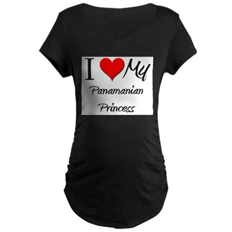 I Love My Panamanian Princess Maternity Dark T-Shi