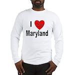 I Love Maryland (Front) Long Sleeve T-Shirt