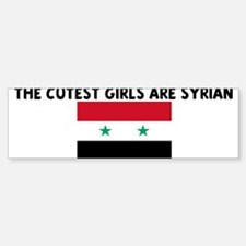 THE CUTEST GIRLS ARE SYRIAN Bumper Bumper Bumper Sticker