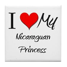 I Love My Nicaraguan Princess Tile Coaster
