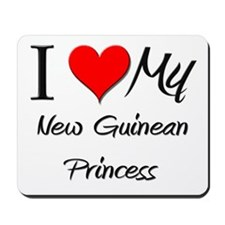 I Love My New Guinean Princess Mousepad