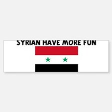 SYRIAN HAVE MORE FUN Bumper Bumper Bumper Sticker