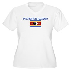 ID RATHER BE IN SWAZILAND T-Shirt
