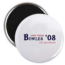 John Taylor Bowles for presid Magnet