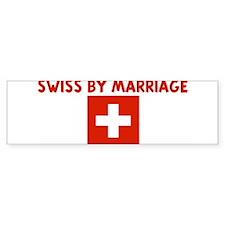 SWISS BY MARRIAGE Bumper Bumper Stickers