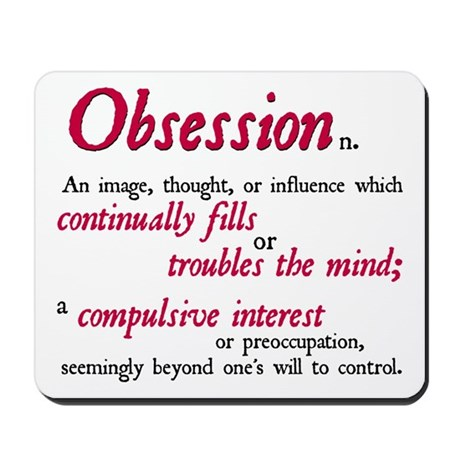 Defining Obsession Mousepad