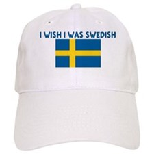I WISH I WAS SWEDISH Baseball Cap
