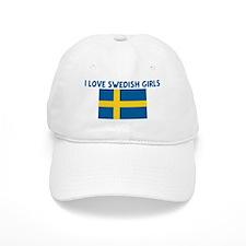 I LOVE SWEDISH GIRLS Baseball Cap
