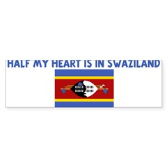 HALF MY HEART IS IN SWAZILAND Bumper Bumper Sticker
