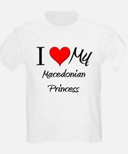 I Love My Macedonian Princess T-Shirt