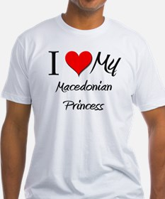 I Love My Macedonian Princess Shirt