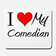 I Heart My Comedian Mousepad