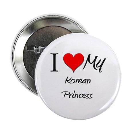 "I Love My Korean Princess 2.25"" Button (10 pack)"