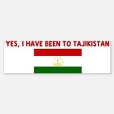 YES I HAVE BEEN TO TAJIKISTAN Bumper Bumper Bumper Sticker